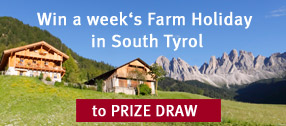 Win a weeks Farm Holiday in South Tyrol.